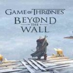APK MANIA™ Full » Game of Thrones Beyond the Wall v0.6.94 APK Free Download
