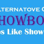 Best Alternative Apps Like ShowBox [2019] Free Download
