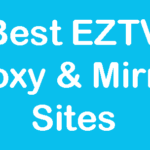 Best EZTV Proxy & Mirror Alternatives to Download Torrents Movies Free Download