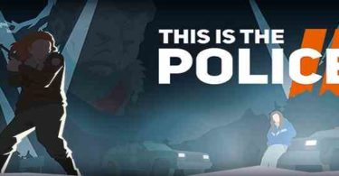 This Is the Police 2 Apk