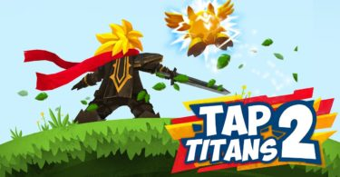 Tap Titans 2- A Comprehensive Beginners Guide!