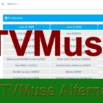 Best TVMuse Alternatives l Mirror & Proxy [100% Working] Free Download