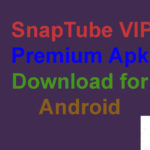 Download SnapTube VIP Premium Apk for Android Free Download