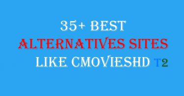35+ Best Alternatives Sites Like CMoviesHD [2019]