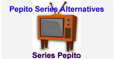Best Alternatives to Series Pepito 2020 [100% Working]
