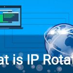 What is IP rotation and how it can boost your data gathering Free Download