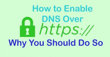 How to Enable DNS-over-HTTPS and Why You Should Do So