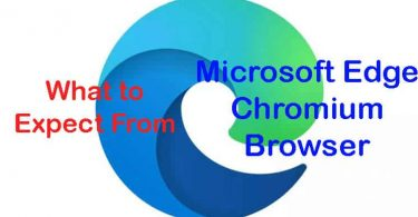 What to Expect From Microsoft Edge Chromium Browser