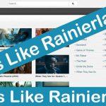 30+ Best Alternatives Sites Like Rainierland For Movie Streaming Free Download