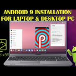 Android 9 for Laptop and Desktop Computers 2020 Installation Guide Free Download