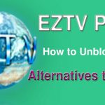 Best EZTV Proxy List – Unlocked EZTV Mirror Sites [2020] » Techtanker Free Download