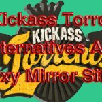 Best Kickass Proxy & Mirror Sites to Unblock Kickass! Alternatives to Kickass Torrent » Techtanker Free Download