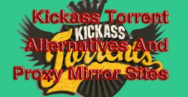 Best Kickass Proxy & Mirror Sites to Unblock Kickass! Alternatives to Kickass Torrent » Techtanker