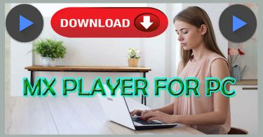 Download MX Player for Windows PC 10, 8.1, 8, 7 [Free] » Techtanker