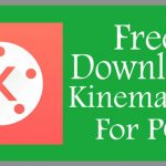 Download KineMaster for PC Windows [10/8 / 8.1 / 7] and MAC » Techtanker Free Download