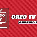 Oreo TV APK Download 1.9.1